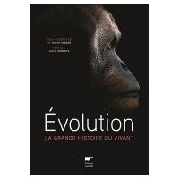Evolution : la grande histoire du vivant